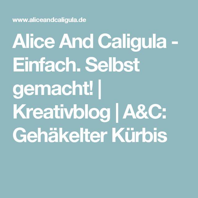 Alice And Caligula - Einfach. Selbst gemacht! | Kreativblog | A&C: Gehäkelter Kürbis