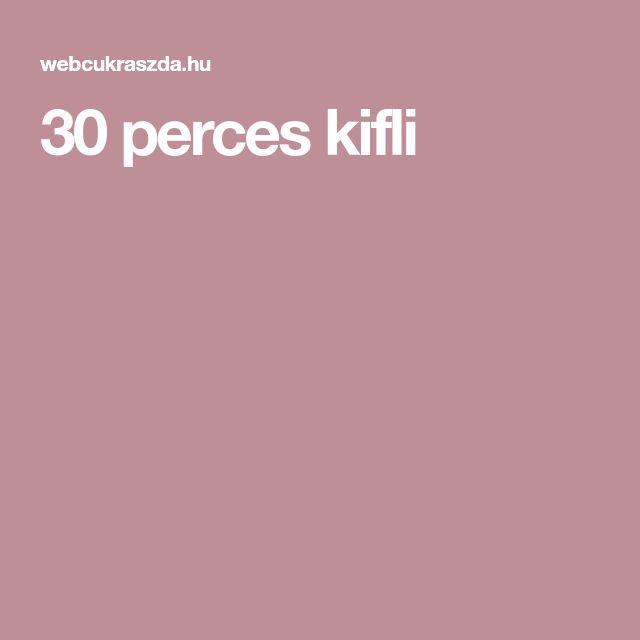 30 perces kifli