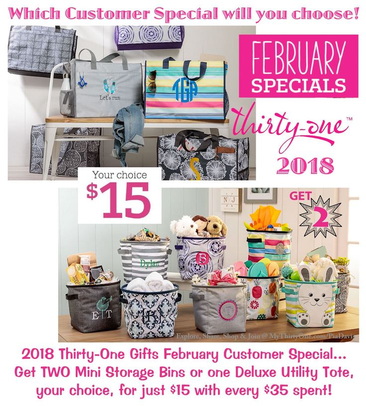 #31 2018 Thirty-One Gifts February Customer Special... Get TWO Mini Storage Bins or one Deluxe Utility Tote,  your choice, for just $15 with every $35 spent! Some prints include: Light Grey Crosshatch, Fab Flourish, Lotta Colada, Grey Brush Strokes, Hippity Hop, Patio Pop & Dandelion Dream. Find these specials at MyThirtyOne.Com/PiaDavis or find your consultant in the upper right corner of the website.