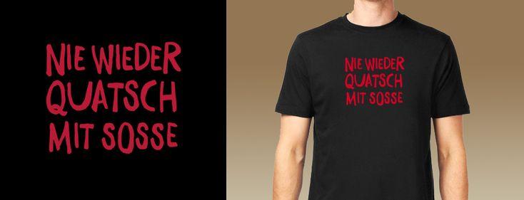 Nie wieder Quatsch mit Soße - Rumpfkluft | T-Shirt-Kollektion von Katz & Goldt