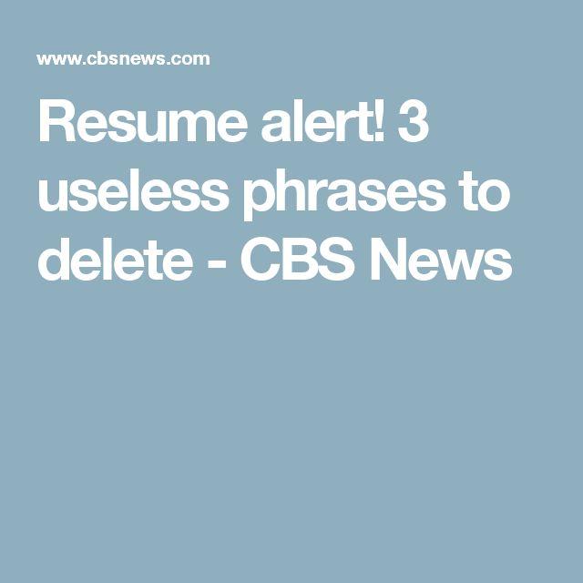 Resume alert! 3 useless phrases to delete - CBS News