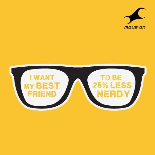I want my best friend to be  25% less nerdy #25reasonstoshop Flat 25% OFF on Bags, Belts, Wallets & Sunglasses!