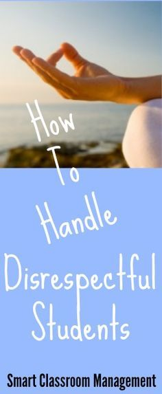 Smart Classroom Management: How To Handle Disrespectful Students