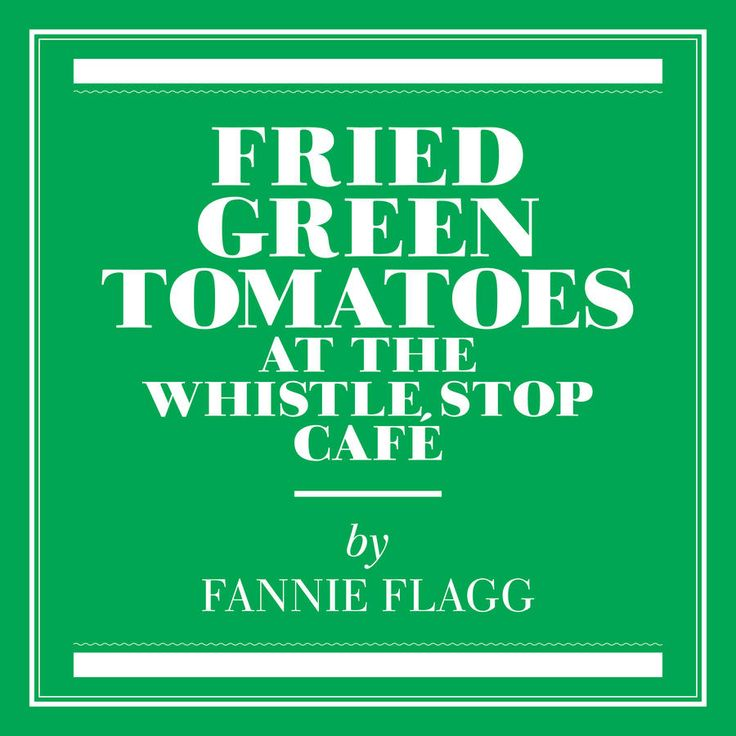 """Fried Green Tomatoes at the Whistle Stop Café"" by Fannie Flagg - Best Southern Books for Your Book Club - Southernliving. Birmingham, ALIf stories are the currency of the South, Fried Green Tomatoes is a great reminder that some of the richest tales come from porches, cafes, and even whistle-stop train stations. Pretty much everyone has seen the movie, but have you read the charming book? For confirming that small towns, small businesses, and neighborly advice are important, and for…"
