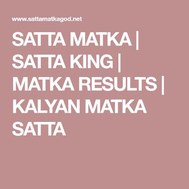 SATTA MATKA   SATTA KING   MATKA RESULTS   KALYAN MATKA SATTA