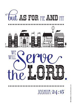 Eigentijdse christelijke poster met de bijbeltekst: Maar ik en mijn huis, wij zullen de Here dienen. Joshua 24:15.