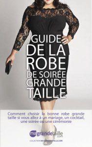 Guide de la Robe de Soirée Grande Taille, comment choisir la bonne robe grande taille si vous allez à un mariage, un cocktail, une soirée…