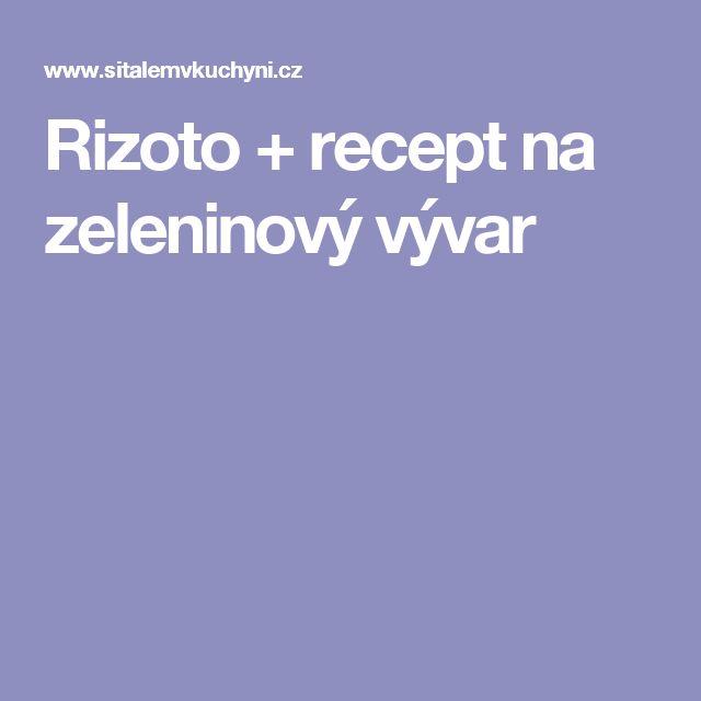 Rizoto + recept na zeleninový vývar