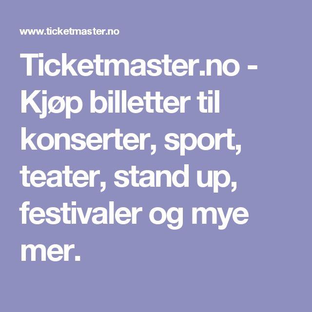 Ticketmaster.no - Kjøp billetter til konserter, sport, teater, stand up, festivaler og mye mer.