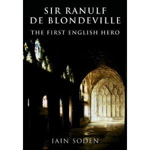 Ranulf de Blondeville: The First English Hero: Ian Soden:  Books - Amazon.ca