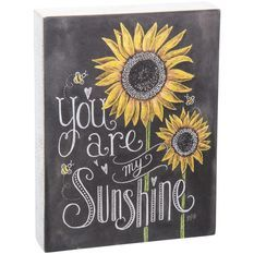 Primitives by Kathy You're My Sunshine Chalk Sign Let your loved one know that they truly are your sunshine with this box sign.
