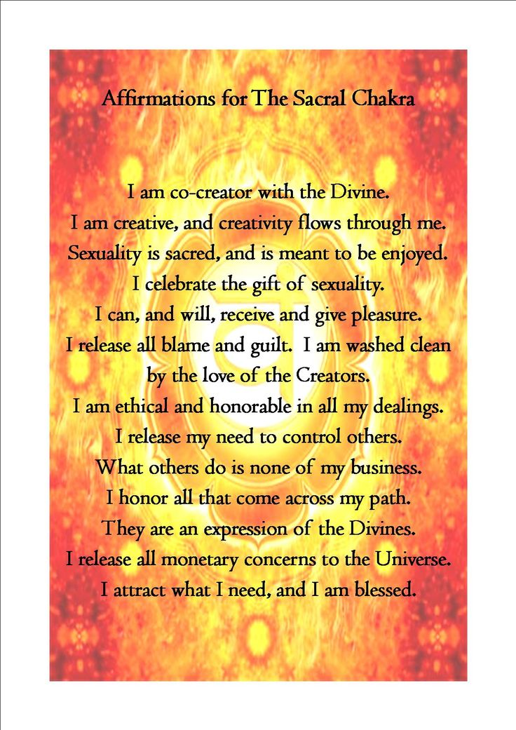 The Sacral Chakra Affirmation: Pic and words were found online..I just added them together.