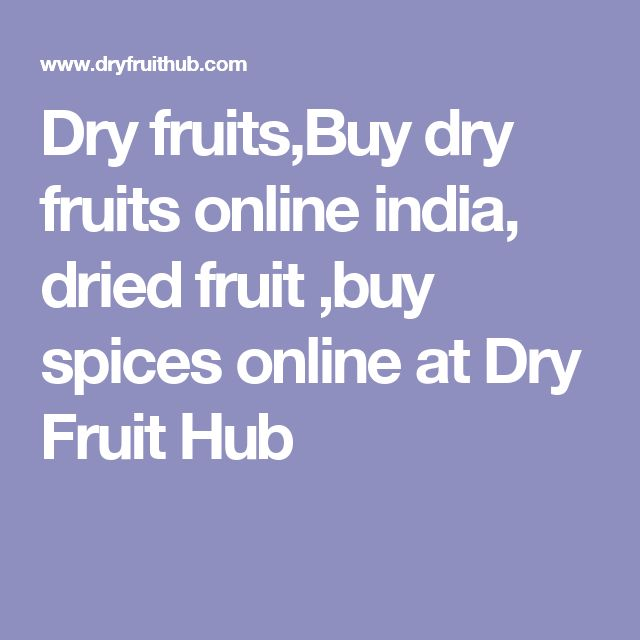 Dry fruits,Buy dry fruits online india, dried fruit ,buy spices online at Dry Fruit Hub