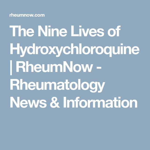 The Nine Lives of Hydroxychloroquine   RheumNow - Rheumatology News & Information
