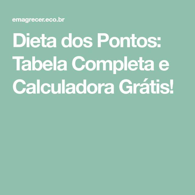 Dieta dos Pontos: Tabela Completa e Calculadora Grátis!