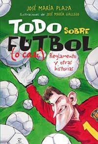 Todo sobre el fútbol (o casi) : reglamento y otras historias