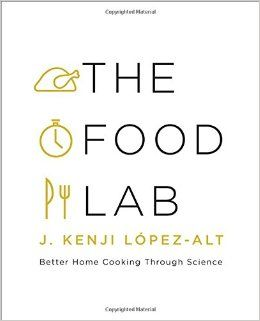 """The Food Lab: Better Home Cooking Through Science by J. Kenji López-Alt  """"In The Food Lab, Kenji focuses on the science behind beloved American dishes, delving into the interactions between heat, energy, and molecules that create great food. Kenji shows that often, conventional methods don't work that well, and home cooks can achieve far better results using new―but simple―techniques."""""""