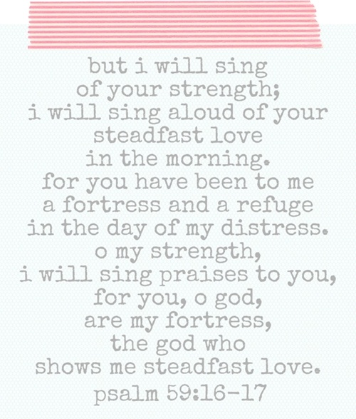 Psalm 59 16 17 But I Will Sing Of Your Strength Yes I: 1711 Best Images About Quotes On Pinterest