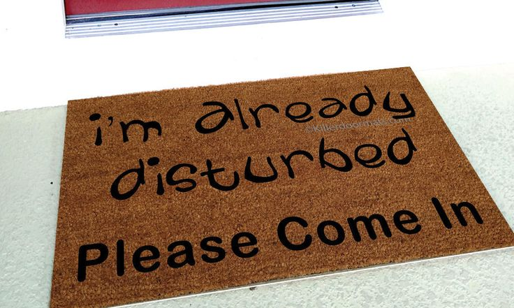 I'm Already Disturbed Please Come In Funny Custom Handpainted Welcome Doormat by Killer Doormats