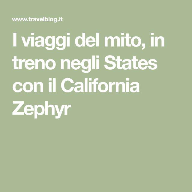 I viaggi del mito, in treno negli States con il California Zephyr