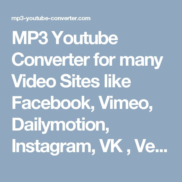 MP3 Youtube Converter for many Video Sites like Facebook, Vimeo, Dailymotion, Instagram, VK , Vevo, Metacafe, Soundcloud, AOL, Redtube, XVideos, Pornhub.