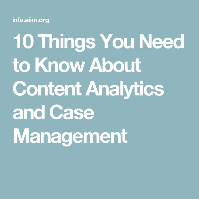 10 Things You Need to Know About Content Analytics and Case Management