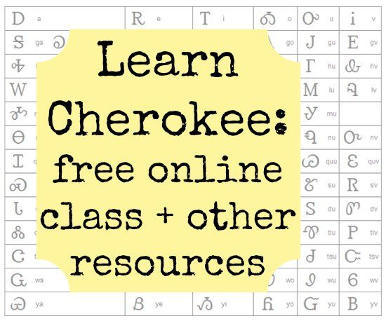 Learn Cherokee: online language class + other resources - See Jamie blog