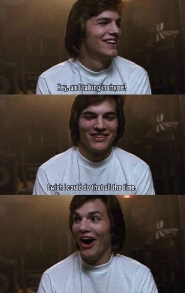 that 70s show. Idk why this makes me laugh lol