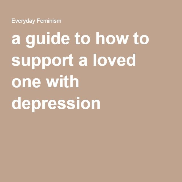 a guide to how to support a loved one with depression