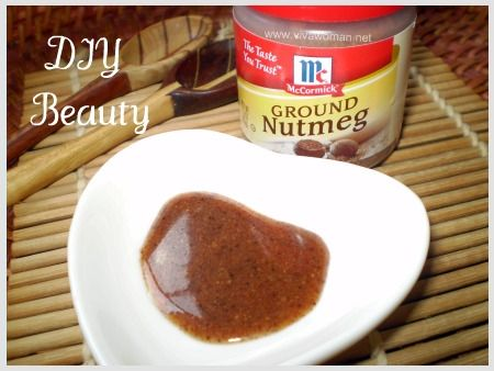 ERASE SCARS. 1/2 tsp of nutmeg, and a 1/4 tsp of honey. leave on for 20 - 30 min.