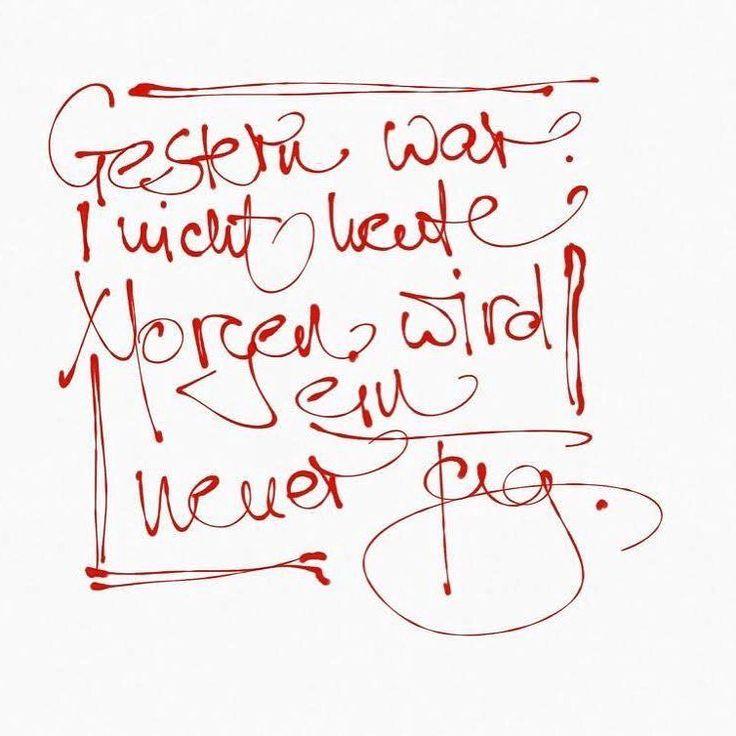 Gestern war nicht heute. Morgen ist ein neuer Tag. #kikidan #chrismulzer #nlp #sprüche #spruchderwoche #kaligraphie #zumnachdenken
