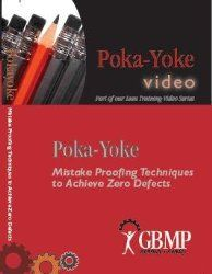 Poka-Yoke: Mistake Proofing Techniques to Achieve Zero Defects (A GBMP Lean Training Video)