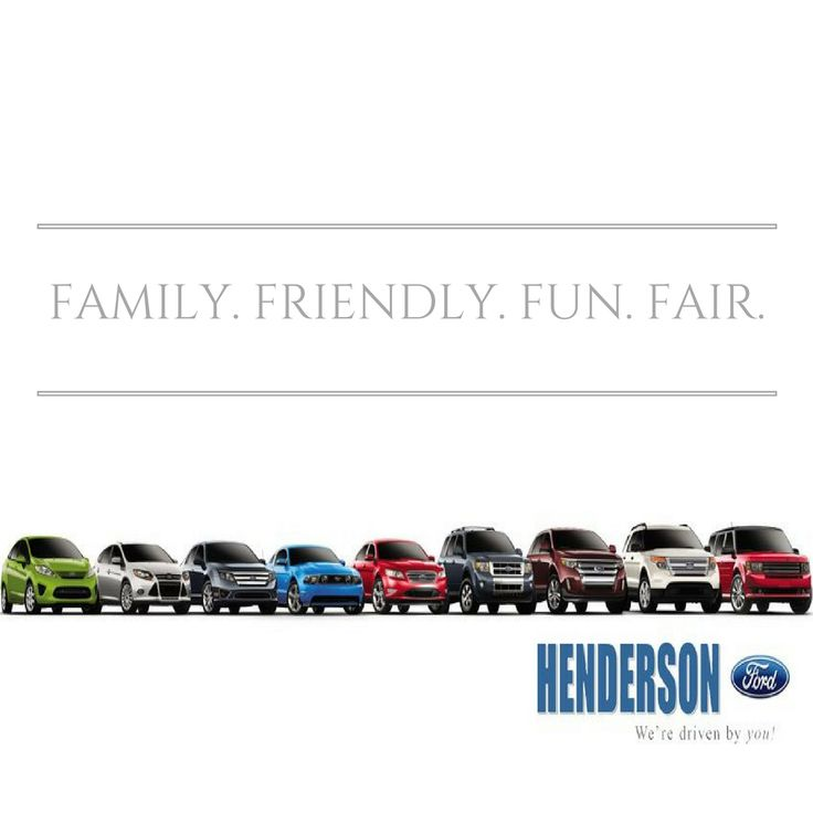 Family, Friendly, Fun Environment, and a Fair Deal...that's Henderson Ford! Visit us today! http://www.hendersonfamilyford.com/