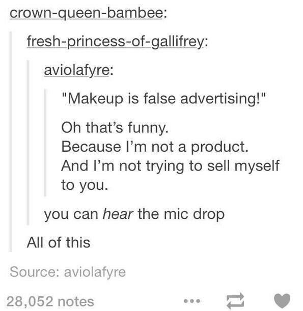 Makeup is for me. To make MYSELF feel good