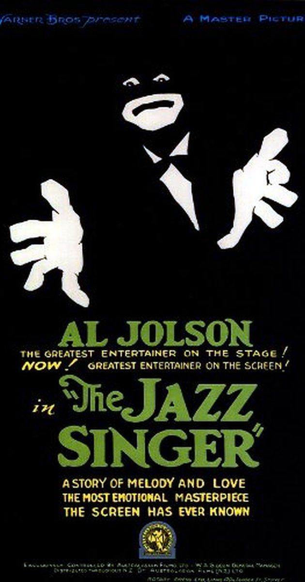 Directed by Alan Crosland.  With Al Jolson, May McAvoy, Warner Oland, Eugenie Besserer. The son of a Jewish Cantor must defy the traditions of his religious father in order to pursue his dream of becoming a jazz singer.