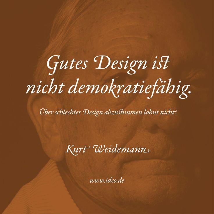Gutes #Design ist nicht #demokratiefähig. Über schlechtes Design abzustimmen lohnt nicht. #KurtWeidemann #idco www.idco.de