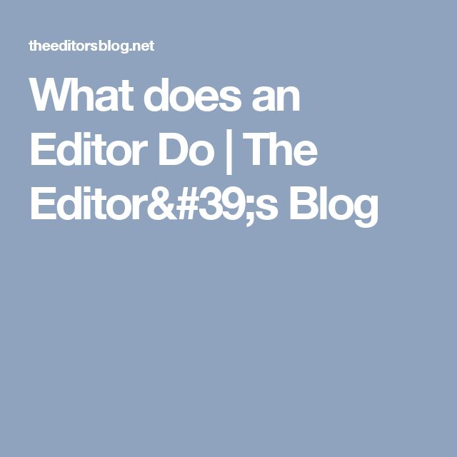 What does an Editor Do | The Editor's Blog