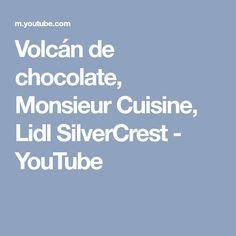 Volcán de chocolate, Monsieur Cuisine, Lidl SilverCrest - YouTube