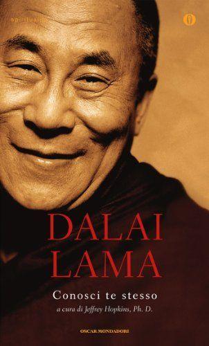 Conosci te stesso (Oscar spiritualità) di Dalai Lama, http://www.amazon.it/dp/B005SZ7YQK/ref=cm_sw_r_pi_dp_9.r-tb00J8Z0H