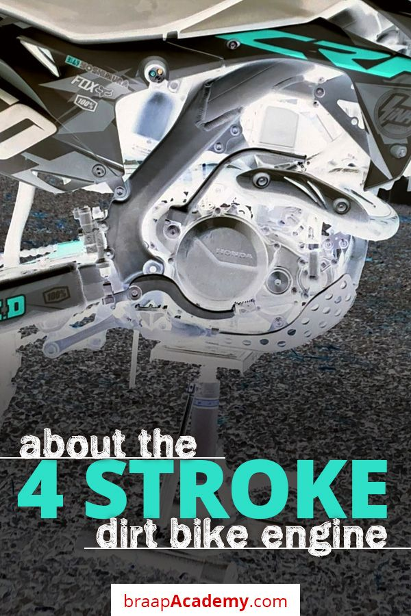 How a 4 Stroke Dirt Bike Engine Works    The modern dirt
