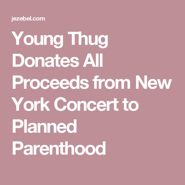 Young Thug Donates All Proceeds from New York Concert to Planned Parenthood