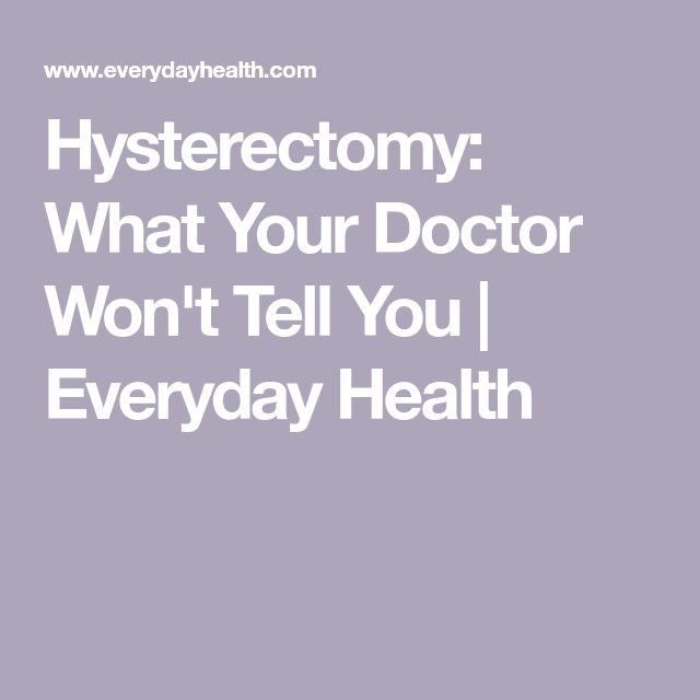 Hysterectomy What Your Doctor Won T Tell You