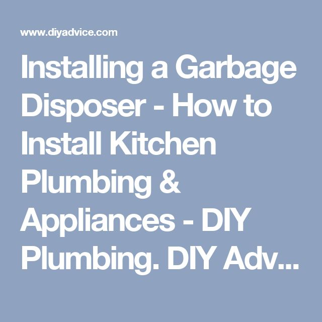 Installing a Garbage Disposer - How to Install Kitchen Plumbing & Appliances - DIY Plumbing. DIY Advice