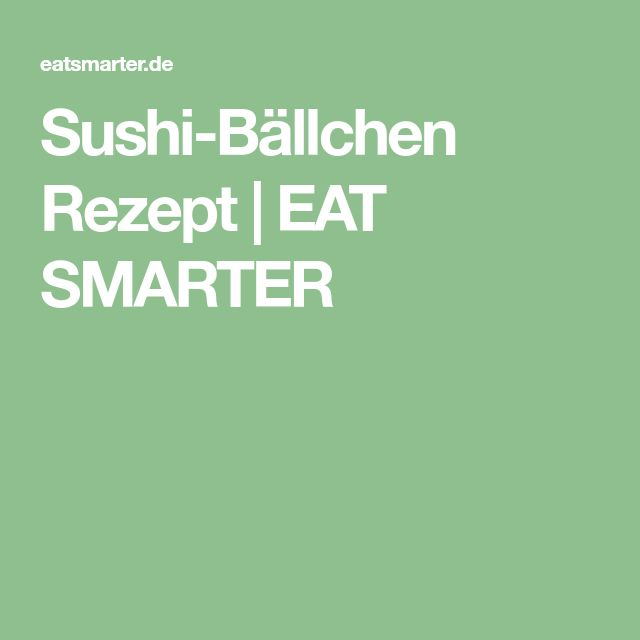 Sushi-Bällchen Rezept | EAT SMARTER