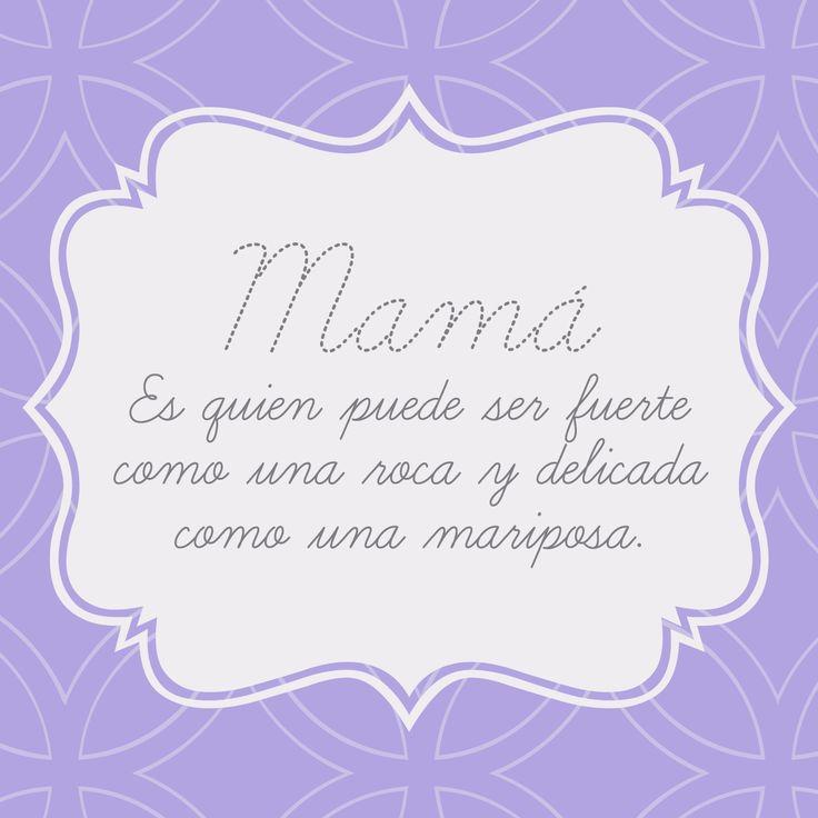#mamá puede ser fuerte como una roca y delicada como una mariposa