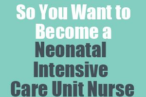 So You Want to Become a Neonatal Intensive Care Unit #Nurse  Neonatal Intensive Care Unit Nurses care for premature and critically ill newborns in the neonatal intensive care unit (NICU) of a hospital. http://www.mometrix.com/blog/so-you-want-to-become-a-neonatal-intensive-care-unit-nurse/