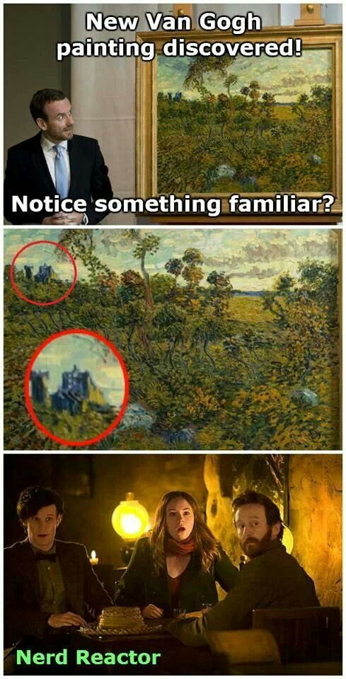 Van goh is just like oh cool and Matt and Amy are like what what! Oh my goodness yay! The Doctor must be real!