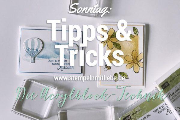 Stampin Up - Die Acrylblock Technik - Stempeltechniken - Anleitungen - Tutorial - Sonntag: Tipps & Tricks - Tipps und Tricks ♥ StempelnmitLiebe