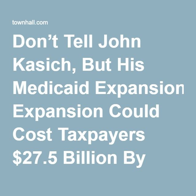04-04-2016    Don't Tell John Kasich, But His Medicaid Expansion Could Cost Taxpayers $27.5 Billion By 2020 - Matt Vespa
