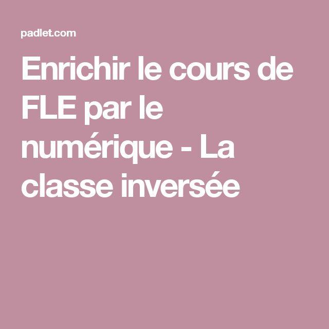 Enrichir le cours de FLE par le numérique - La classe inversée